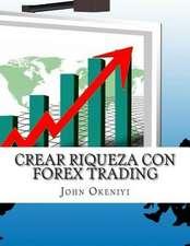 Crear Riqueza Con Forex Trading