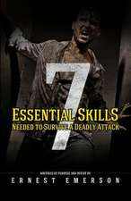 The Seven Essential Skills Needed to Survive a Deadly Attack