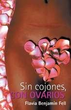 Sin Cojones, Con Ovarios
