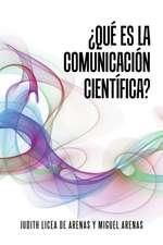 Que Es La Comunicacion Cientifica?:  Based on Real Facts