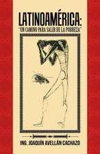 """Latinoamerica: """"Un Camino Para Salir de La Pobreza"""""""