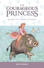 The Courageous Princess Volume 1: Beyond the Hundred Kingdoms