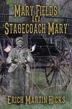 Mary Fields Aka Stagecoach Mary:  The Coming Glory