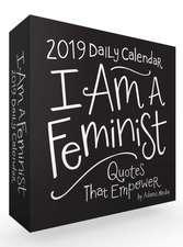 I Am a Feminist 2019 Daily Calendar