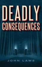 Deadly Consequences