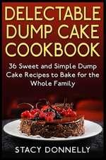 Delectable Dump Cake Cookbook