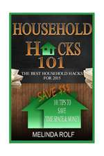 Household Hacks 101