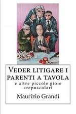 Veder Litigare I Parenti a Tavola