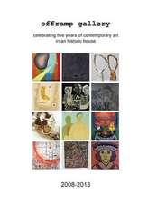 Offramp Gallery Fifth Anniversary Catalog