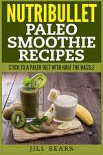 Nutribullet Paleo Smoothie Recipes