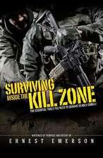 Surviving Inside the Kill Zone