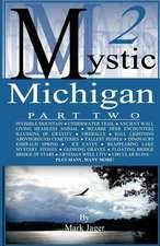Mystic Michigan Part 2