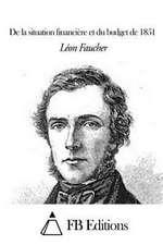 de La Situation Financiere Et Du Budget de 1851