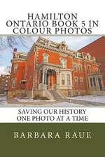 Hamilton Ontario Book 5 in Colour Photos
