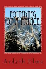Founding of a Prince