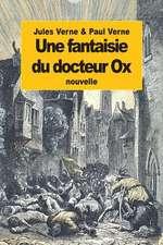 Une Fantaisie Du Docteur Ox