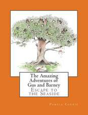 The Amazing Adventures of Gus and Barney - Escape to the Seaside