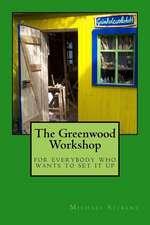 The Greenwood Workshop