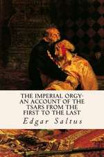 The Imperial Orgy-An Account of the Tsars from the First to the Last