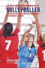 Die Besten Muskelaufbaugerichte Fur Volleyballer
