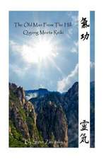 The Old Man from the Hill #3 (Qigong Meets Reiki)