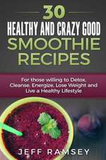 30 Healthy and Crazy Good Smoothie Recipes