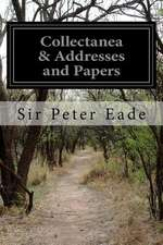 Collectanea & Addresses and Papers