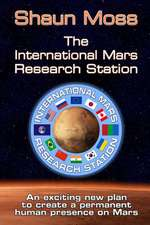 The International Mars Research Station (Colour Edition)