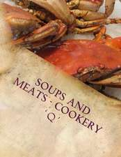 Soups and Meats - Cookery