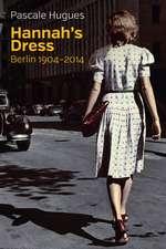 Hannah′s Dress: Berlin 1904 – 2014