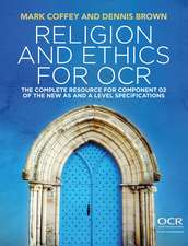 Religion and Ethics for OCR: The Complete Resource for Component 02 of the New AS and A Level Specifications