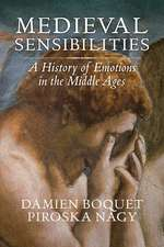 Medieval Sensibilities: A History of Emotions in the Middle Ages