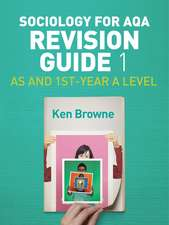 Sociology for AQA Revision Guide 1: AS and 1st–Year A Level