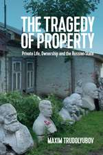 The Tragedy of Property: Private Life, Ownership and the Russian State