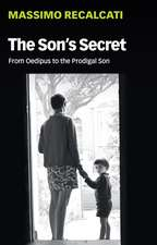 The Son′s Secret: From Oedipus to the Prodigal Son