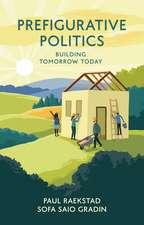 Prefigurative Politics: Building Tomorrow Today