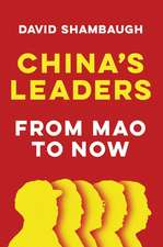 China′s Leaders: From Mao to Now
