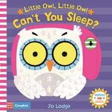 Little Owl, Little Owl Can't You Sleep?