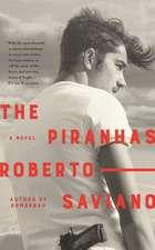 Saviano, R: The Piranhas