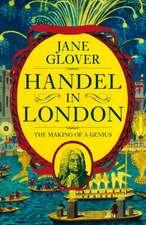 Glover, J: Handel in London
