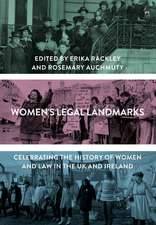 Women's Legal Landmarks: Celebrating the history of women and law in the UK and Ireland