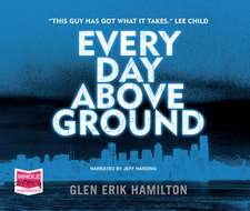 Every Day Above Ground