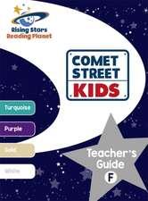 Reading Planet - Comet Street Kids: Teacher's Guide F (Turquoise - White)