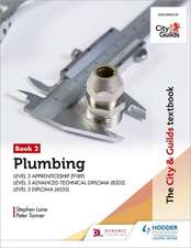 The City & Guilds Textbook: Book 2 Plumbing for the Level 3 Apprenticeship and Level 3 Advanced Technical Diploma