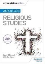My Revision Notes AQA B GCSE Religious Studies