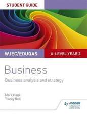 WJEC/Eduqas A-level Year 2 Business Student Guide 3: Business Analysis and Strategy