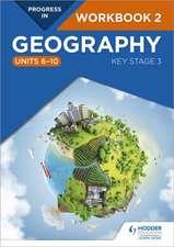 Progress in Geography: Key Stage 3 Workbook 2 (Units 6-10)