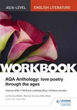 AS/A-level English Literature Workbook: AQA Anthology: Love Poetry Through the Ages