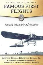 Famous First Flights: Sixteen Dramatic Adventures