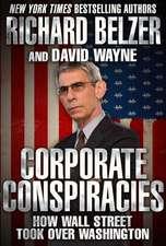 Corporate Conspiracies: How Wall Street Took Over Washington